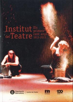 LLibre L'Institut del Teatre, els primers cent anys, 1913-2013