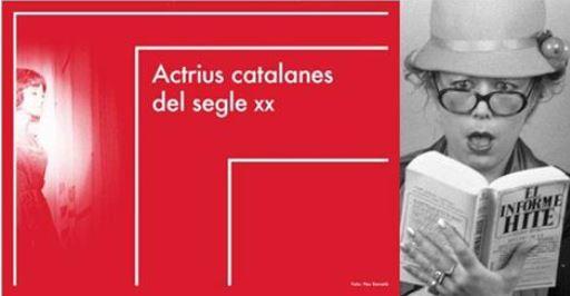 Exposició Actrius catalanes del segle XX, Palau Robert (Barcelona), del 27 octubre 2015 al 27 març 2016