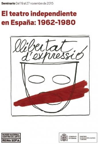Cartell del seminari El teatro independiente en Españya: 1962-1980 que es fa al Museu nacional Centro de Arte Reina Sofía els dies 19 a 27 novembre 2015
