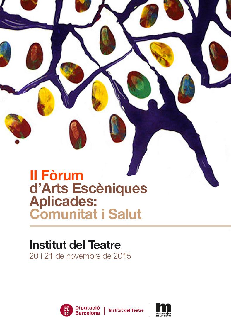 Cartell del II Fòrum d'arts escèniques aplicades, Institut del Teatre, 20 i 21 de novembre de 2015