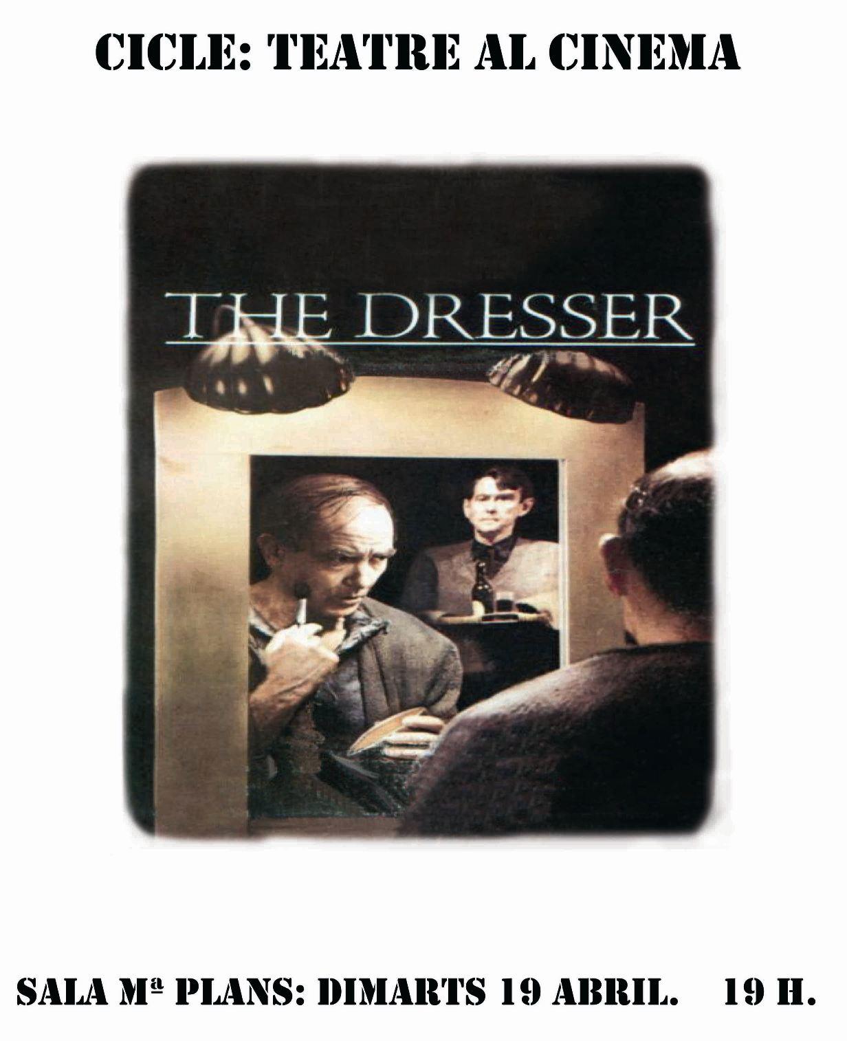 Cicle Teatre al Cinema: The Dresser. Sala Maria Plans de Terrassa, 19 abril, 19 h.