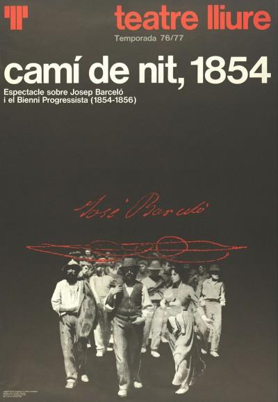 Cartell de Francesc Espluga de Camí de nit 1854 estrenada el 1976 al Teatre Lliure