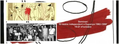 Seminari Teatre Independent a Espanya: 1962-1980, 19 a 21 d'octubre 2016, Institut del Teatre