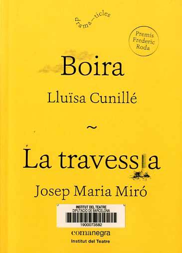 Boira de Lluïsa Cunillé ; La travessia de Josep Maria Miró. Publicació de l'Insitut del Teatre amb Editorial Comanegra, 2016. Col·lecció Dramaticles