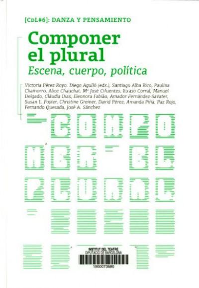 Coberta Componer el plural. Publicació de l'Institut del Teatre, Mercat de les Flors, Ediciones Polígrafa, 2016. Col·lecció Cos de lletra