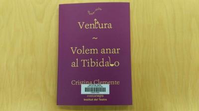 Ventura ; Volem anar al Tibidabo, de Cristina Clemente. Comanegra, Instittu del Teatre, 2017. (Dramaticles. Dramatúrgia contemporània ; 9)