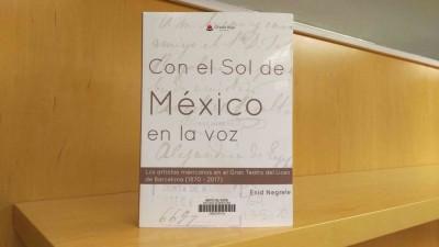 Con el sol de México en la voz : los artista mexicanos en el Gran Teatre del Liceu de Barcelona (1870-2017), d'Enid Negrete, editat per Círculo Rojo el 2017. Totes les 161 il·lustracions són imatges del fons d'arxiu i museu del MAE