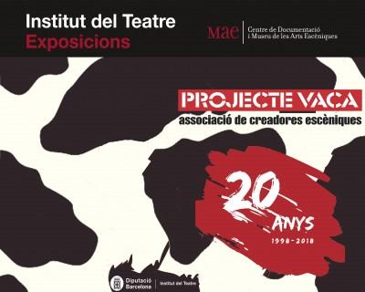 """Cartell de l'exposició """"Projecte Vaca 20 anys 1998-2018"""", del 5 novembre 2018 al febrer 2019, vestíbul de l'Institut del Teatre"""