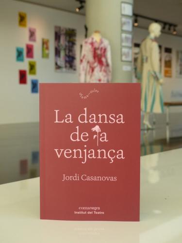 Coberta de La dansa de la venjança, de Jordi Casanovas. Publicat per Institut del Teatre i Comanegra, febrer 2019