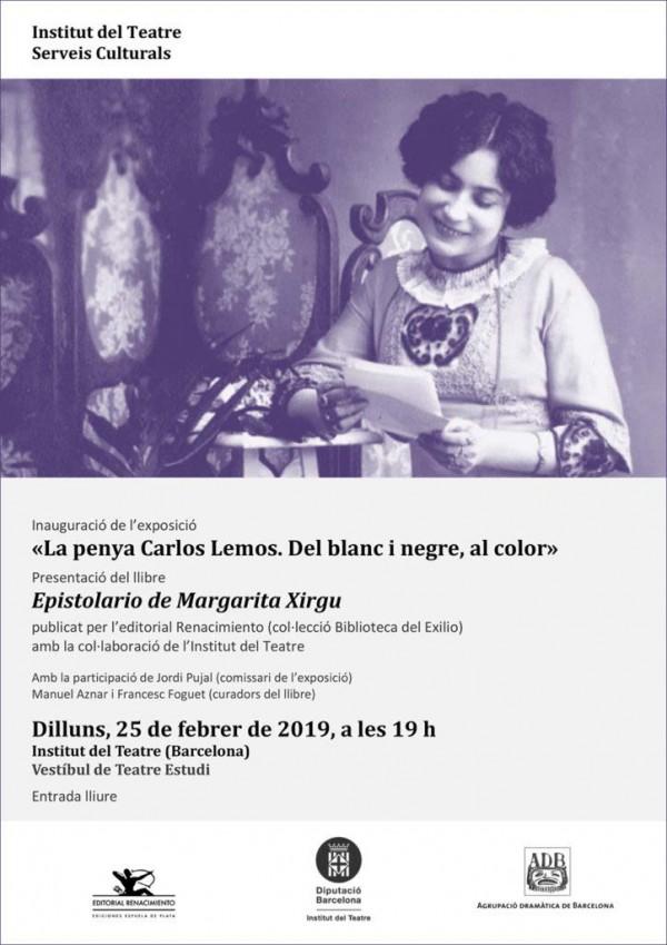 """Cartell de la inauguració de l'exposició """"La penya Carlos Lemos. Del blanc i negre, al color"""" i de la presentació del llibre """"Epistolario de Margarita Xirgu"""", de dilluns 25 febrer de 2019 a l'Institut del Teatre"""