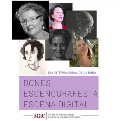Dones escenògrafes a Escena Digital. Setmana de la dona al MAE, 2 a 8 març 2020