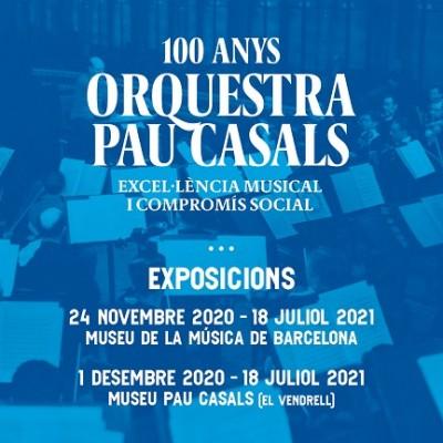 Cartell exposició 100 anys de l'Orquestra Pau Casals. Fundació Pau Casals, 24 novembre 2020 al 18 juliol 2021