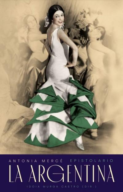 Coberta del llibre Antonia Mercé : La Argentina : epistolario 1915-1936, publicat pel CDAEM el 2020
